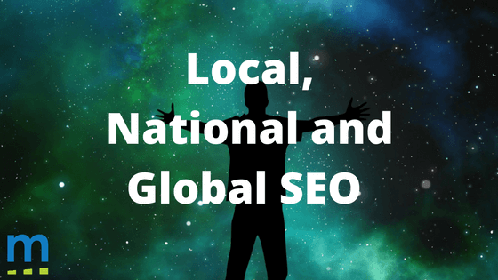 Local, national and global seo